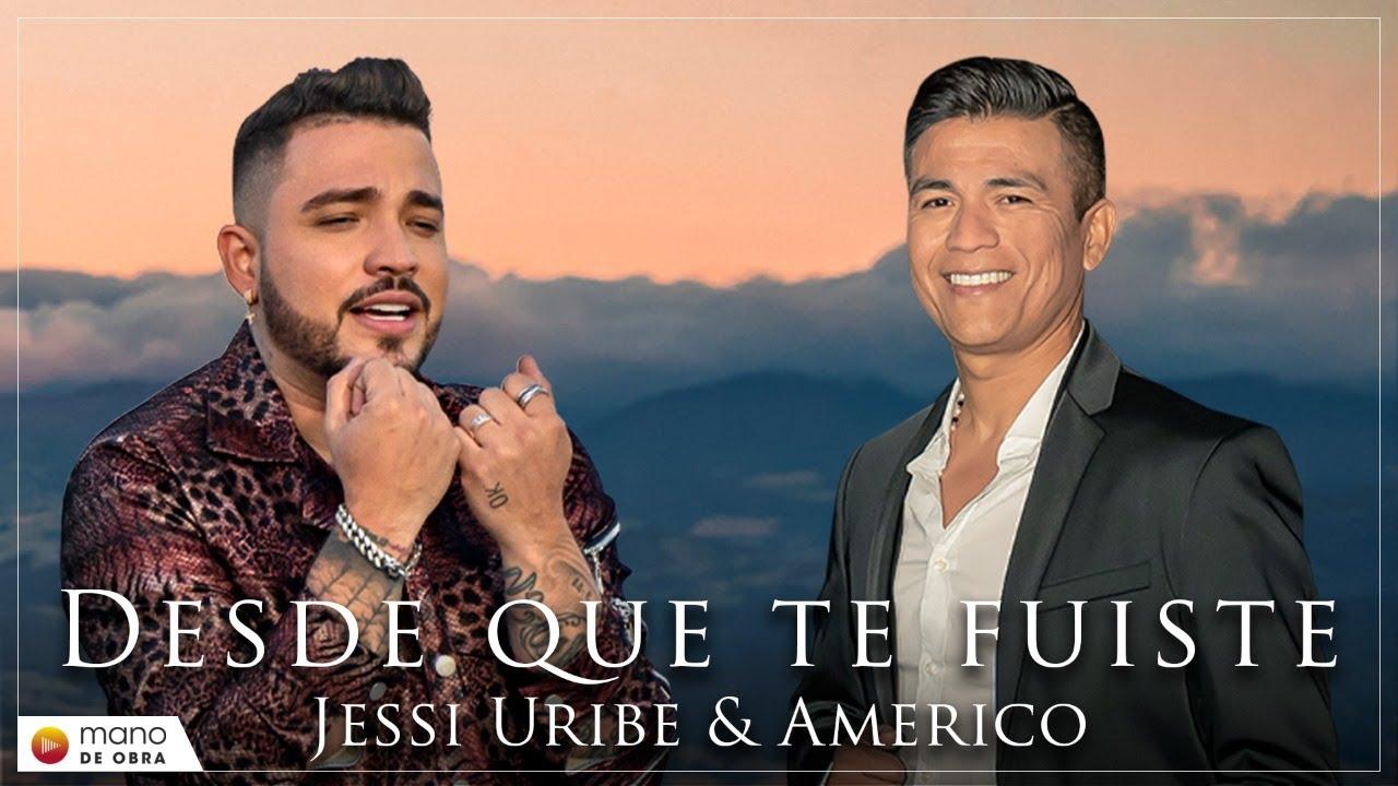 Jessi Uribe & Américo – Desde Que Te Fuiste l Novedad Musical